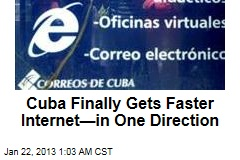 Cuba Finally Gets Faster Internet ...In One Direction