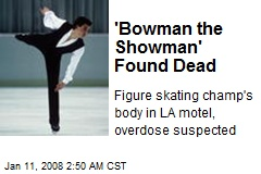 'Bowman the Showman' Found Dead