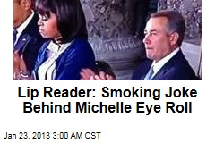 Lip Reader: Smoking Joke Behind Michelle Eye Roll
