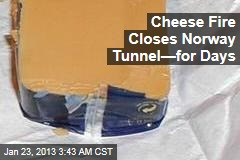 Cheese Fire Closes Norway Road Tunnel