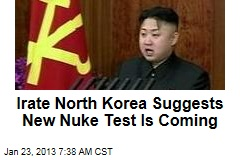 Irate North Korea Suggests New Nuke Test Is Coming