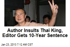 Author Insults Thai King, Editor Gets 10-Year Sentence