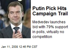 Putin Pick Hits Campaign Trail
