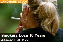 Smokers Lose 10 Years