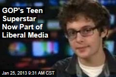 GOP's Teen Superstar Now Part of Liberal Media