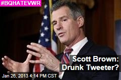 Scott Brown: Drunk Tweeter?