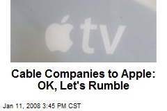 Cable Companies to Apple: OK, Let's Rumble