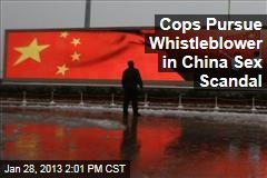 Cops Pursue Whistleblower in China Sex Scandal