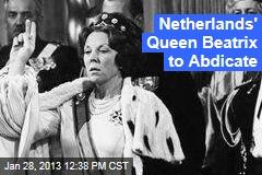 Netherlands' Queen Beatrix to Abdicate