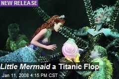Little Mermaid a Titanic Flop