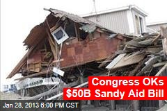 Congress OKs $50B Sandy Aid Bill