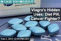 Viagra's Hidden Uses: Diet Pill, Cancer Fighter?