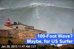 100-Foot Wave? Maybe, for US Surfer