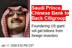 Saudi Prince, Chinese Bank to Back Citigroup