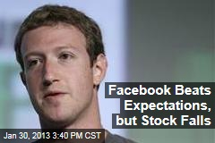 Facebook Beats Expectations, but Stock Falls