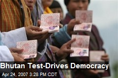 Bhutan Test-Drives Democracy