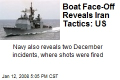 Boat Face-Off Reveals Iran Tactics: US
