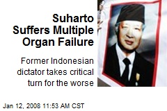 Suharto Suffers Multiple Organ Failure