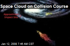 Space Cloud on Collision Course