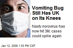Vomiting Bug Still Has UK on Its Knees