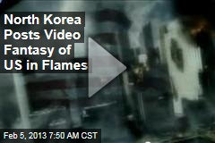 North Korea Posts Video Fantasy of US in Flames