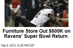 Furniture Store Out $600K on Ravens' Super Bowl Return