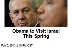 Obama to Visit Israel This Spring