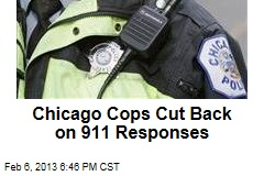 Chicago Cops Cut Back on 911 Responses