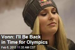 Vonn: I'll Be Back in Time for Olympics