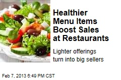 Healthier Menu Items Boost Sales at Restaurants