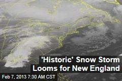 'Historic' Snow Storm Looms for New England