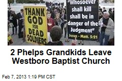 2 Phelps Grandkids Leave Westboro Baptist Church