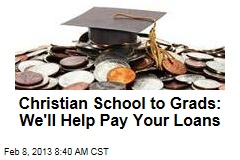 Christian School to Grads: We'll Help Pay Your Loans