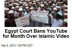 Egypt Court Bans YouTube for Month Over Islamic Video