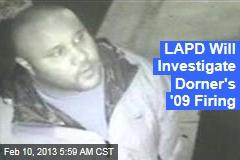 LAPD Will Investigate Dorner's '09 Firing