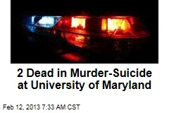 2 Dead in Murder-Suicide at University of Maryland