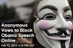 Anonymous Vows to Block Obama Speech Online