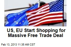 US, EU Start Shopping for Massive Free Trade Deal