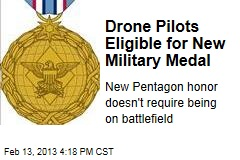 Drone Flyers Eligible for New Military Medal