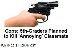 5th-Graders Planned Murder of 'Annoying' Classmate