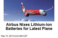 Airbus Nixes Lithium-Ion Batteries for Latest Plane