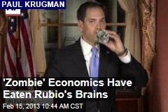 'Zombie' Economics Have Eaten Rubio's Brains