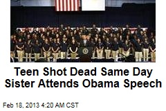 Teen Shot Dead Same Day Sister Attends Obama Speech