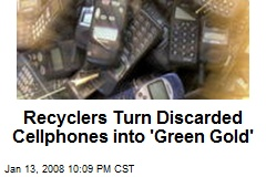 Recyclers Turn Discarded Cellphones into 'Green Gold'