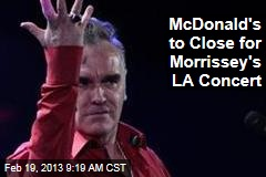 McDonald's to Close for Morrissey's LA Concert