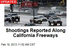 Shootings Reported Along California Freeways