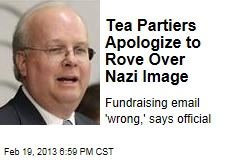 Tea Partiers Apologize to Rove Over Nazi Image