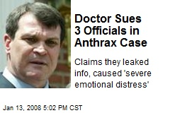 Doctor Sues 3 Officials in Anthrax Case