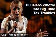 10 Celebs Who've Had Big Time Tax Troubles