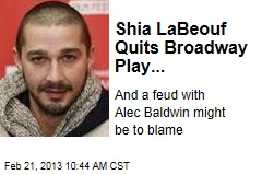 Shia LaBeouf Quits Broadway Play...